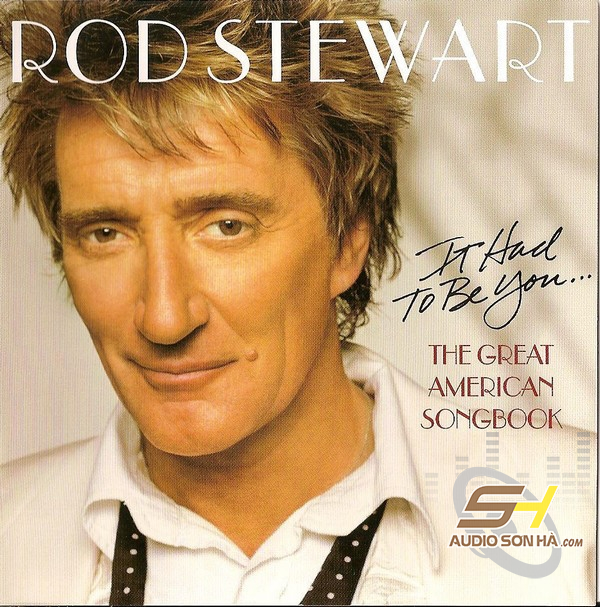 CD Rod Stewart – It Had To Be You, The Great American Songbook