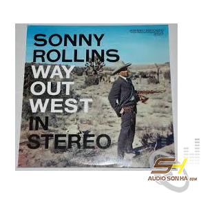 Băng Cối Sonny Rollins ‎, Way Out West	(7 inch)