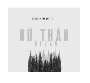 CD Phạm Anh Duy, Music In The Car Vol 1, Nữ Thần DIVAS