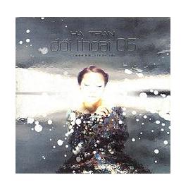 CD Hà Trần, Đối Thoại 06